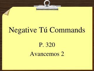 Negative T� Commands