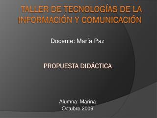 Taller de  Tecnologías  de la  Información  y  Comunicación