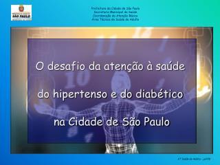 Prefeitura da Cidade de São Paulo Secretaria Municipal da Saúde Coordenação da Atenção Básica