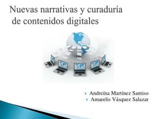 Nuevas narrativas y curadur�a  de contenidos digitales