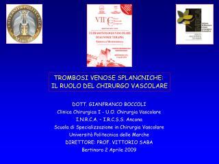 DOTT. GIANFRANCO BOCCOLI Clinica Chirurgica I - U.O. Chirurgia Vascolare I.N.R.C.A.   I.R.C.S.S. Ancona Scuola di Specia