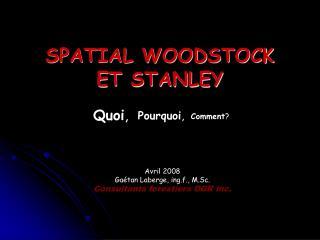 SPATIAL WOODSTOCK ET STANLEY