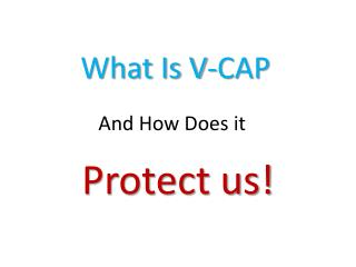 What Is V-CAP