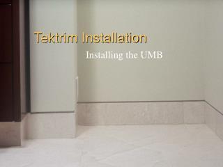 Tektrim Installation