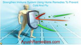 Strengthen Immune System Using Home Remedies To Prevent Cold