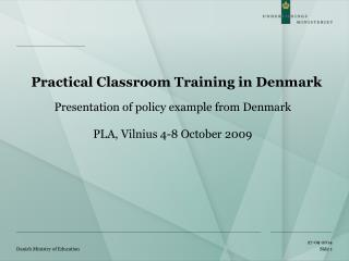 Practical Classroom Training in Denmark