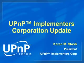 UPnP™ Implementers Corporation Update