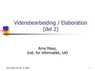 Viderebearbeiding / Elaboration (del 2)