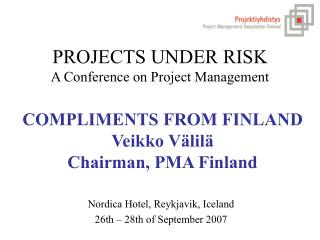 PROJECTS UNDER RISK A Conference on Project Management