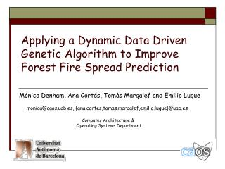 Applying a Dynamic Data Driven Genetic Algorithm to Improve Forest Fire Spread Prediction