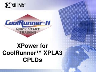 XPower for CoolRunner™ XPLA3  CPLDs