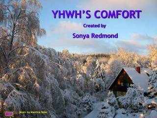 YHWH'S COMFORT Created by  Sonya Redmond