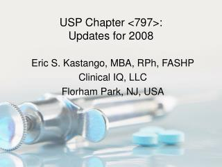 USP Chapter 797:  Updates for 2008