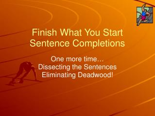 Finish What You Start Sentence Completions