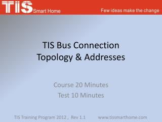 TIS Bus Connection  Topology & Addresses