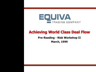 Achieving World Class Deal Flow Pre-Reading - Risk Workshop II March, 1999