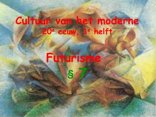 Cultuur van het moderne 20e eeuw, 1e helft   Futurisme    7