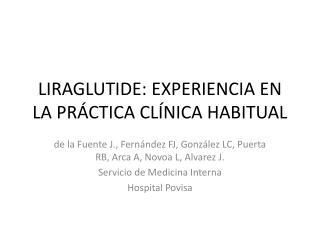 LIRAGLUTIDE: EXPERIENCIA EN LA PRÁCTICA CLÍNICA HABITUAL