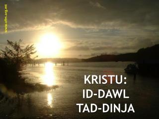 KRISTU: ID-DAWL         TAD-DINJA