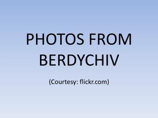 PHOTOS FROM BERDYCHIV