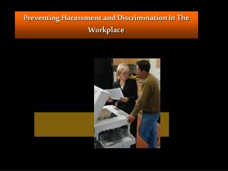 Preventing Harassment and Discrimination In The Workplace