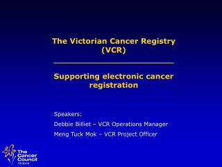 The Victorian Cancer Registry (VCR)