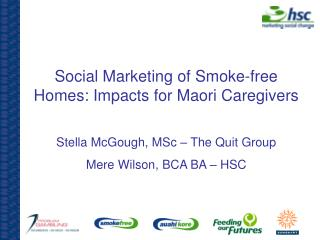 Social Marketing of Smoke-free Homes: Impacts for Maori Caregivers