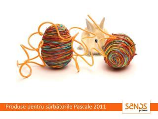 Produse pentru s ărbători le  Pa scale 2011