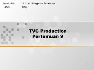 TVC Production Pertemuan 9