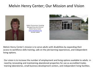 Melvin Henry Center; Our Mission and Vision