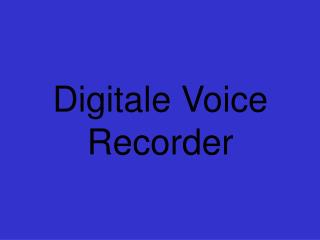 Digitale Voice Recorder