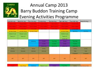 Annual Camp 2013 Barry  B uddon  Training Camp Evening Activities Programme