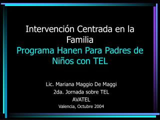 Intervención Centrada en la Familia Programa Hanen Para Padres de Niños con TEL