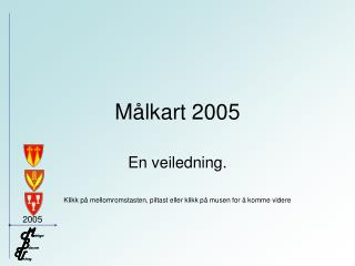 Målkart 2005