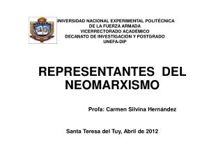 REPRESENTANTES  DEL NEOMARXISMO                           Profa: Carmen Silvina Hernández