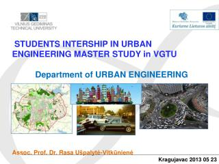 STUDENTS INTERSHIP IN URBAN ENGINEERING MASTER STUDY in VGTU Department of URBAN ENGINEERING