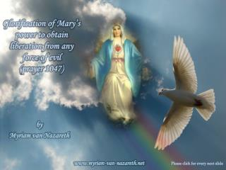 Glorification  of  Mary's  power to  obtain liberation from any force  of  evil ( prayer  1047)