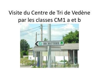 Visite du Centre de Tri de Ved�ne par les classes CM1 a et b