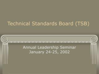 Technical Standards Board (TSB)