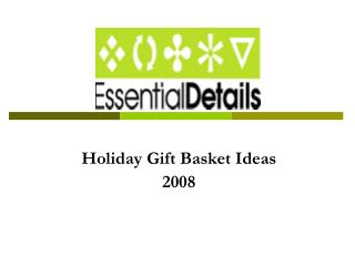 Holiday Gift Basket Ideas 2008
