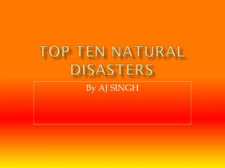 Top Ten Natural Disasters