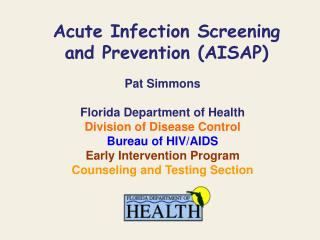 Acute Infection Screening and Prevention (AISAP)