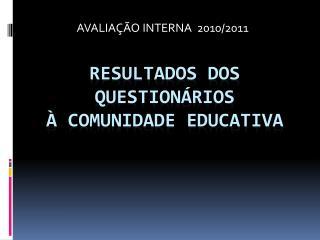 RESULTADOS DOS QUESTIONÁRIOS  À COMUNIDADE EDUCATIVA