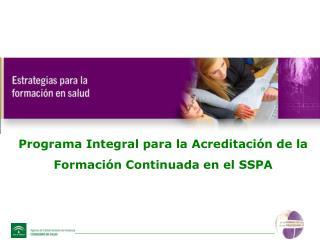 Programa Integral para la Acreditación de la  Formación Continuada en el SSPA
