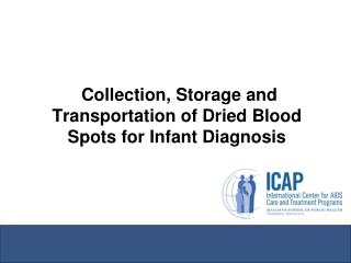 Collection, Storage and Transportation of Dried Blood Spots for Infant Diagnosis