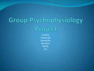 Group Psychophysiology Project