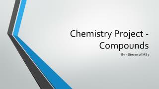 Chemistry Project - Compounds