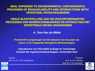 ORAL EXPOSURE TO ENVIRONMENTAL CONTAMINANTS: PROCESSES OF BIOAVAILABILITY AND INTERACTIONS WITH INTESTINAL MICROORGANISM