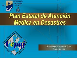 Plan Estatal de Atención              Médica en Desastres