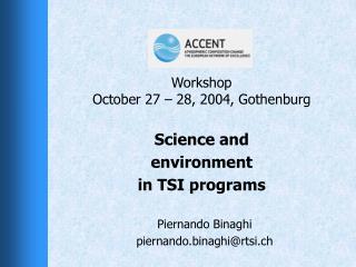 Workshop October 27 � 28, 2004, Gothenburg